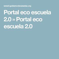 Portal eco escuela 2.0 » Portal eco escuela 2.0