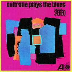 manufactoriel:  Coltrane plays the blues