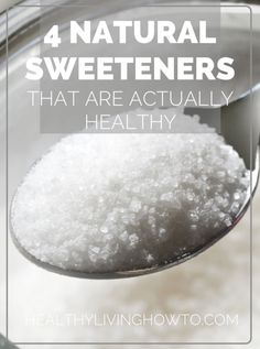 4 Natural Sweeteners That Are Actually Healthy | healthylivinghowto.com
