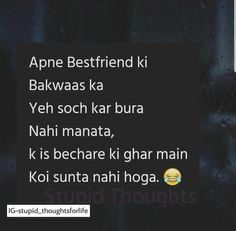 Koi nhi to mai hi sunleti hu bechare bestie ki Best Friends Forever Quotes, Best Friend Quotes Funny, Besties Quotes, Bffs, Stupid Quotes, True Quotes, Funny Quotes, Bitch Quotes, Funny Memes