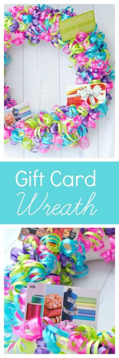 Creative Gift Card Ideas-Gift Card Wreath. This wreath is so fun and colorful. It is the best way to give gift cards. #birthday #birthdaygift #giftideas