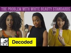 What's Wrong With White Beauty Standards? Five Women Of Color Tackle The Issue On MTV News — VIDEO I am so glade to see someone FINALLY addressing this. We NEED more exposure for this issue!