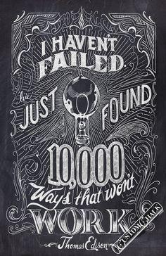 I haven't failed - Thomas Edison Quote - 11x17 print - Original chalk artwork by CJ Hughes. $35.00, via Etsy.