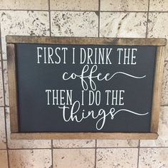 First I Drink the Coffee Sign Coffee Bar Sign Black Sign - - Coffee Ideas Coffee Bar Home, Home Coffee Stations, Coffee Bar Signs, Coffee Coffee, Black Coffee, Coffee Truck, Coffee Menu, Coffee House Decor, Coffe Bar