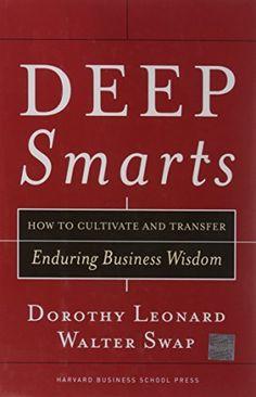 Deep Smarts: How to Cultivate and Transfer Enduring Business Wisdom, http://www.amazon.com/dp/1591395283/ref=cm_sw_r_pi_awdm_x_t0NOxbQP19V7E