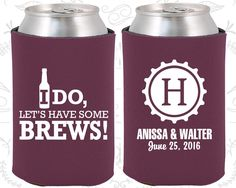 I Do Lets have some Brews, Wedding, Monogram Wedding Favors, Monogrammed Gifts, Beer Bottle Cap, Wedding Koozies (248)