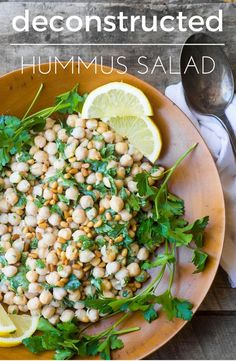 Deconstructed Hummus Salad is heart healthy, high in fiber, vitamins, and minerals...and beans can help you control your weight, lower bad cholesterol, and live longer --- eat more beans!