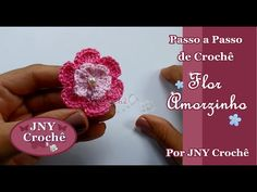 Passo a Passo de Crochê Flor Amorzinho por JNY Crochê