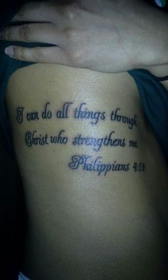 First tattoo on the ribs and amazing work done by Southside Tattoos. Philippians 4:13