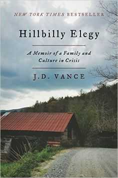 Hillbilly Elegy: A Memoir of a Family and Culture in Crisis: J. D. Vance: 9780062300546: Amazon.com: Books