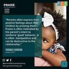 #praise #parenting #gordontraining #gordonmodel Training Programs, Best Quotes, Behavior, Parents, The Creator, Positivity, Relationship, Motivation, Feelings