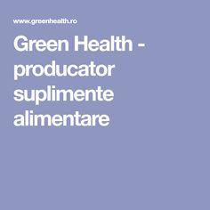 Green Health - producator suplimente alimentare Health, Green, Health Care, Salud
