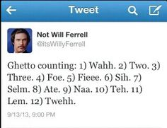 Funny Will Ferrell tweet. Ghetto Counting