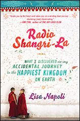 """Radio Shangri-La: What I Discovered on My Accidental Journey to the Happiest Kingdom on Earth by Lisa Napoli Broadway Books (2012)  A chance encounter gives journalist Lisa Napoli the once-in-a-lifetime opportunity to move halfway around the world to the ancient, deeply spiritual Himalayan kingdom of Bhutan. Napoli soon realizes that her own perspective on life is challenged as she discovers the sense of purpose and joy she has been yearning for in one """"of the happiest places on Earth."""" 320…"""