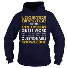 Cool Logistics Director - Job Title Shirts & Tees #tee #tshirt #named tshirt #hobbie tshirts # Logistics Director