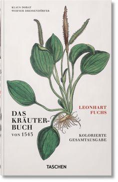 BUCH_ Leonhart Fuchs. Das Kräuterbuch von 1543 Verlag: TASCHEN