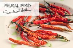 Let's make homemade sun-dried chillies with A Thrifty Mrs. They are thrifty, delicious and will pep even a dull meal for just a few pence and zero skill.