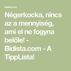 Négerkocka, nincs az a mennyiség, ami el ne fogyna belőle! - Bidista.com - A TippLista!