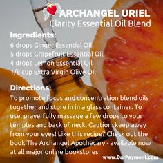The Archangel Uriel Essential Oil blend recipe is a light and fragrant recipe for clarity and concentration . Clarity Essential Oil, Ginger Essential Oil, Grapefruit Essential Oil, Essential Oil Uses, Essential Oil Diffuser, Herbal Tinctures, Herbalism, Doterra, Archangel Uriel