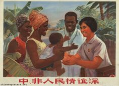 """""""The feelings of friendship between the peoples of China and Africa are deep"""" (1972)."""