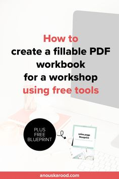 How to create a fillable PDF workbook using free tools. Create a workbook or worksheet for a workshop, webinar or digital course.