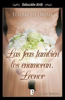 """Ana F. Malory  : """"Las feas también se enamoran. Leonor"""", de Elizabe..."""
