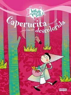 """Caperucita descolorida"" - Yanitzia Canetti (Everest)"