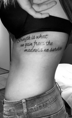 """""""Strength is what we gain from the madness we survive"""""""