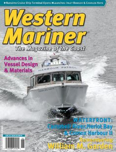 Western Mariner, the Magazine of the Coast, serves the commercial marine industry on the west coast of Canada.  Features articles on boats, boat designs and naval architecture, boat builders and repairers, shipyards and services, engines and drives, electronics, deck hardware and equipment, fishing gear, legal and business issues, plus in-depth features on the working waterfront, harbours, ports, people and marine communities of British Columbia. Feature Article, Boat Design, British Columbia, West Coast, Marines, Ranger, Westerns, Boats, Cruise