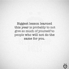 I learned this most of 2017 but January 2018 full blown eye opening huge way. True Quotes, Great Quotes, Words Quotes, Wise Words, Quotes To Live By, Motivational Quotes, Funny Quotes, Inspirational Quotes, Sayings