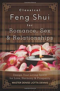 Classical Feng Shui for Romance, Sex & Relationships introduces new techniques to attract romance, sex, and the soul mate of choice. The reader will hear real-life stories of men and women's struggles with love and relationships and how Feng Shui tec. Feng Shui Love Corner, Feng Shui For Love, Feng Shui Dicas, Consejos Feng Shui, Feng Shui And Vastu, Feng Shui Rules, Feng Shui Relationship Corner, Yin Energy, Feng Shui Bedroom Tips