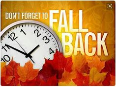 It's that time again. Don't forget to turn those  clocks back before you go to bed tonight.