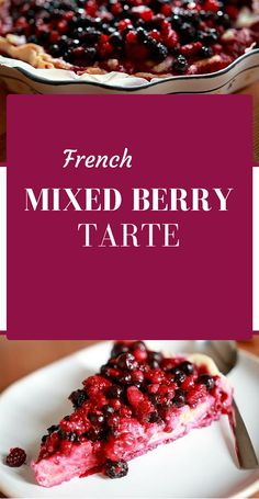 This French mixed berry tarte can be made with frozen berries and roll-out dough. Gluten-free version included. Perfect for summer!