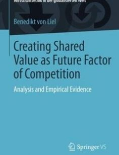 Creating Shared Value as Future Factor of Competition free download by Benedikt Liel von (auth.) ISBN: 9783658126025 with BooksBob. Fast and free eBooks download.  The post Creating Shared Value as Future Factor of Competition Free Download appeared first on Booksbob.com.