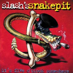 Slash's Snakepit It's Five O'Clock Somewhere - 1995