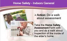Action: Do a walk about assessment. Take the Home Safety Assessment Form with you and do a walk about inspection of the inside of the elder's home.   If the elder lives with you, you could very well be conducting an assessment of your own home, however with a different set of eyes I.e. with the safety of an elder in mind. Home Safety, Very Well, Own Home, Assessment, Mindfulness, Action, Wellness, Eyes, How To Make