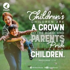 Children's children are a crown to the aged, and parents are the pride of their children. Proverbs 17:6 #dailybreath #ruah #ruahchurch #ruahministries #bibleverse #promiseoftheday #blessingword #verseoftheday #dailyword #sprinkleofjesus #bibleblog #parentsday