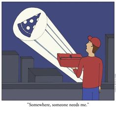 If only this worked. Pizza Man pizza signal.     #lol