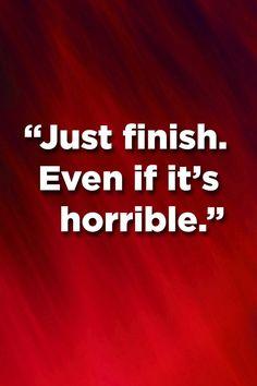 For God's sake, just finish!