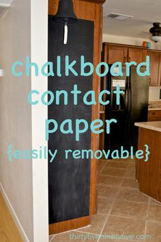 Chalkboard Contact Paper |3595: less mess, easy to change out, this will work!