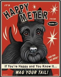 Hee hee. Looks like my Rocky! If you're happy and you know it...    Happy Meter - From Bark-O (Scottish Terrier) Art Print.