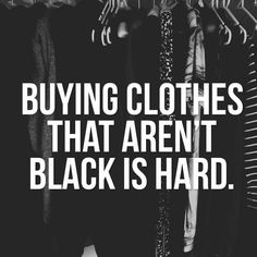 Fashion Quotes : Difficult to spend my money on such crazy things Great Quotes, Me Quotes, Funny Quotes, Inspirational Quotes, Creepy Quotes, Books And Tea, Goth Quotes, How To Have Style, All Black Everything