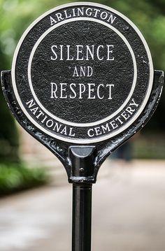 "ARLINGTON NATIONAL CEMETERY SIGNAGE: ""SILENCE & RESPECT"" in Arlington, Virginia"