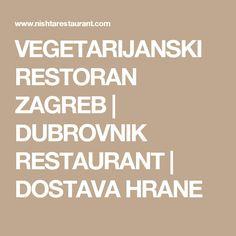 VEGETARIJANSKI RESTORAN ZAGREB | DUBROVNIK RESTAURANT | DOSTAVA HRANE