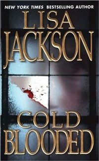 Lisa Jackson - Cold Blooded. Sescond book in the Bentz/Montoya series.