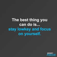 Stay lowkey and focus on yourself . Marketing Tools, Business Marketing, Digital Marketing, Make Money Online, How To Make Money, Grant Cardone, Make Business, Youtube Money, Focus On Yourself