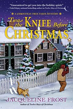 """Read """"Twas the Knife Before Christmas A Christmas Tree Farm Mystery"""" by Jacqueline Frost available from Rakuten Kobo. **A Christmas delight, 'Twas the Knife Before Christmas will charm the stockings off readers of Joanne Fluke and Leslie . Christmas Tree Farm, A Christmas Story, Before Christmas, Cozy Christmas, Best Christmas Books, Xmas, I Love Books, Good Books, I Love Reading"""