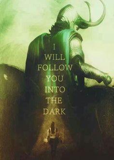 Loki ~ I will follow you into the dark