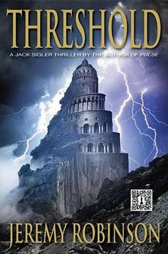 Threshold: A Jack Sigler Adventure by Jeremy Robinson - An ancient tower holds the key to unlocking a horrifying secret hidden within mankind's most antiquated languages. If unlocked, the world as we know it will cease to exist. (Bilbary Town Library: Good for Readers, Good for Libraries)