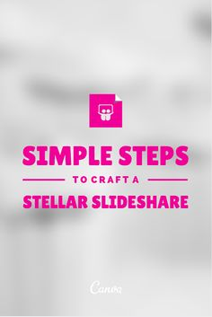 6 Simple Tips to Craft a Stellar SlideShare http://blog.canva.com/6-simple-tips-craft-stellar-slideshare/ Make your Canva presentation here: https://www.canva.com/